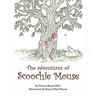 Adventures of Scoochie Mouse by Theresa Melia