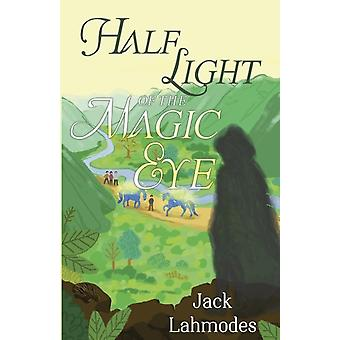 Half Light of the Magic Eye by Lahmodes & Jack