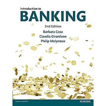 Introduction to Banking 2nd edn by Barbara Casu