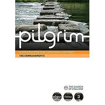 Pilgrim: The Commandments: Book 3 (Follow Stage) (Pilgrim Course)