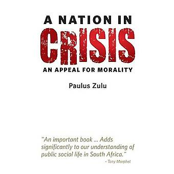 A Nation in Crisis An Appeal for Morality by Zulu & Paulus