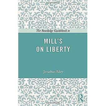 Routledge Guidebook to Mill ' s on Liberty-oppaassa (suuri kirjojen reititinoppaat)