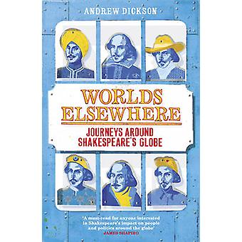 Worlds Elsewhere by Andrew Dickson