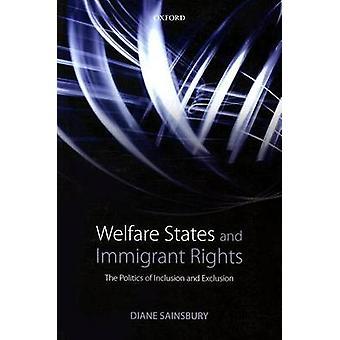 Los estados de bienestar y los derechos de los inmigrantes por Sainsbury &Diane Professor Emeritus &Department of Political Science &Stockholm University