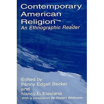 Contemporary American Religion An Ethnographic Reader An Ethnographic Reader by Edgell & Penny