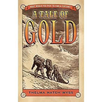 A Tale of Gold by Wyss & Thelma Hatch