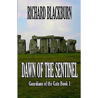 Dawn of the Sentinel Book 1 Guardians of the Gate Series by Blackburn & Richard