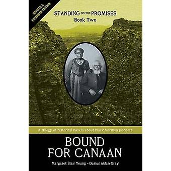 Standing on the Promises Book Two Bound for Canaan Revised  Expanded by Young & Margaret Blair
