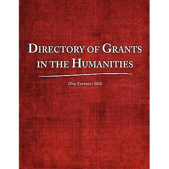 Directory of Grants in the Humanities 2012 by Schafer & Ed S. Louis S.