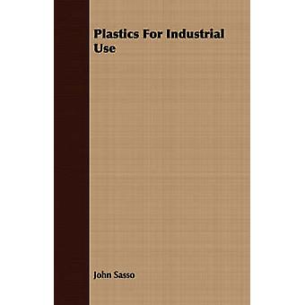Plastics For Industrial Use by Sasso & John