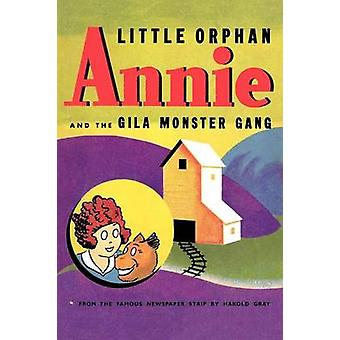Little Orphan Annie and the Gila Monster Gang by Gray & Harold