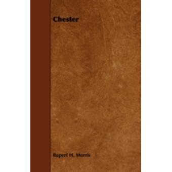 Chester by Morris & Rupert H.