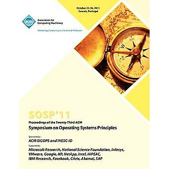 SOSP 11 Proceedings of the Twenty Third ACM Symposium on Operating Systems Principles by SOSP 11 Conference Committee