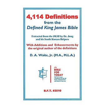 4114 Definitions from the Defined King James Bible by Waite & D. A. & Jr.