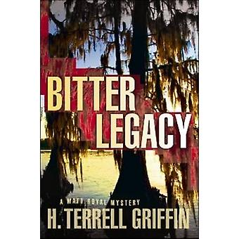 Bitter Legacy A Matt Royal Mystery by Griffin & H. Terrell