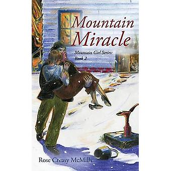 Mountain Miracle by McMills & Rose Creasy