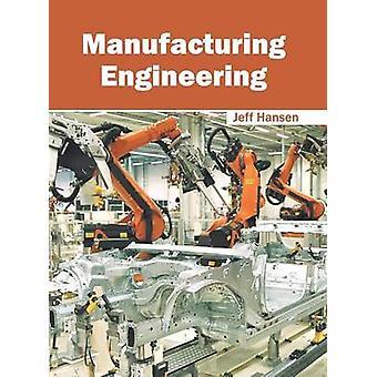 Manufacturing Engineering by Hansen & Jeff
