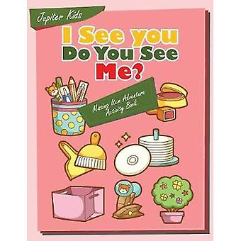 I see you Do You See Me Missing Item Adventure Activity Book by Jupiter Kids