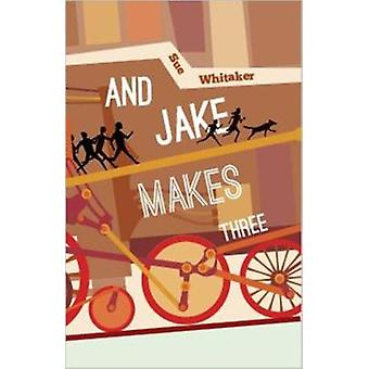 And Jake Makes Three by Whitaker & Sue