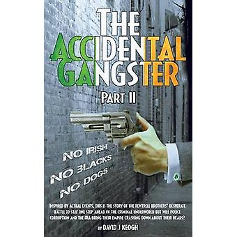 The Accidental Gangster Part 2 by Keogh & David
