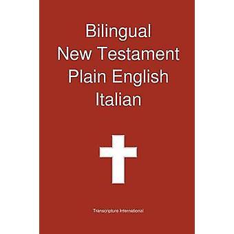 Bilingual New Testament Plain English  Italian by Transcripture International