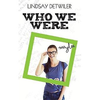 Who We Were by Detwiler & Lindsay