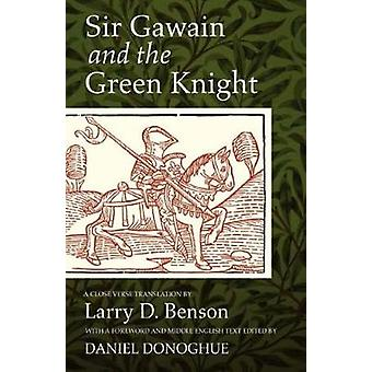 Sir Gawain and the Green Knight A Close Verse Translation by Benson & Larry D.
