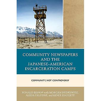 Community Newspapers and the JapaneseAmerican Incarceration Camps  Community Not Controversy