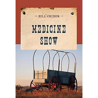 Medicine Show by Crider & Bill