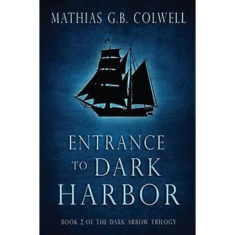 Entrance To Dark Harbor by Colwell & Mathias G. B.