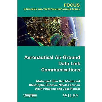 Aeronautical AirGround Data Link Communications by Pirovano & Alain