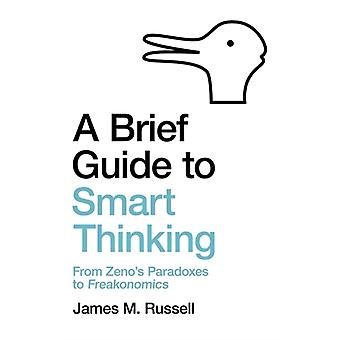 Brief Guide to Smart Thinking by James M Russell