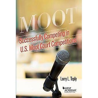 Concurrence réussie dans les concours de cour de moot des États-Unis par Larry Teply