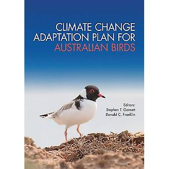 Climate Change Adaptation Plan for Australian Birds by Stephen T. Gar