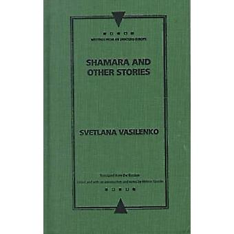 Shamara and Other Stories by Svetlana Vasilenko - 9780810117211 Book