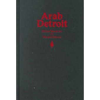 Arab Detroit - From Margin to Mainstream di Nabeel Abraham - 978081432
