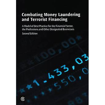 Combating Money Laundering and Terrorist Financing - A Model of Best P