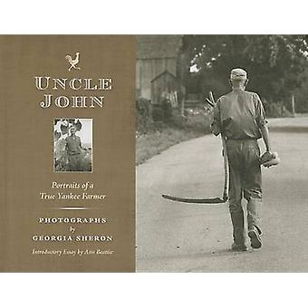 Uncle John - Portraits of a True Yankee Farmer by Ann Beattie - Georgi