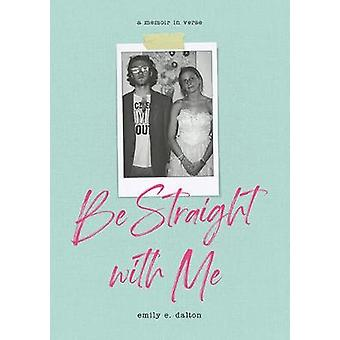 Be Straight with Me by Emily Dalton - 9781524856496 Book