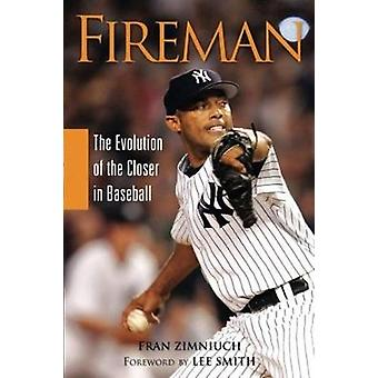 Fireman - The Evolution of the Closer in Baseball by Fran Zimniuch - 9