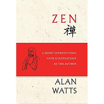 Zen - A Short Introduction with Illustrations by the Author by Alan Wa