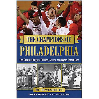 The Champions of Philadelphia - The Greatest Eagles - Phillies - Sixer