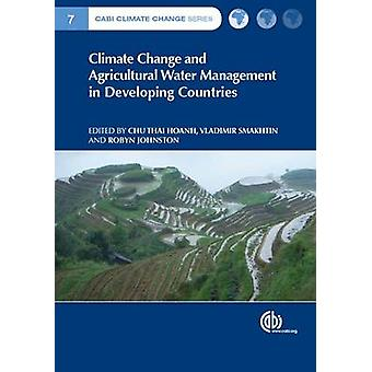 Climate Change and Agricultural Water Management in Developing Countr