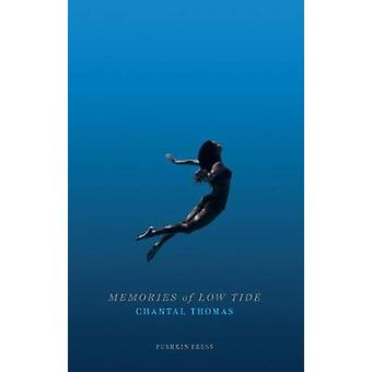 Memories of Low Tide by Chantal Thomas - 9781782275190 Book
