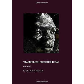 """Black"" British Aesthetics Today by R. Victoria Arana - 978"
