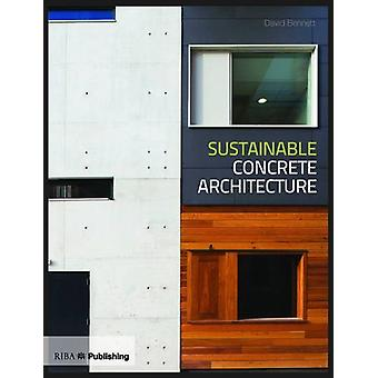 Sustainable Concrete Architecture by David Bennett - 9781859463529 Bo