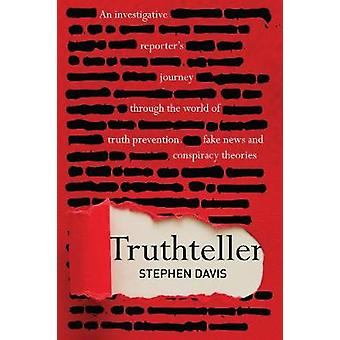 Truthteller - An Investigative Reporter's Journey Through the World of
