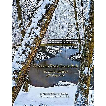 A Year in Rock Creek Park - Deluxe Edition - The Wild - Wooded Heart o