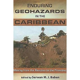 Enduring Geohazards in the Caribbean - Moving from the Reactive to the