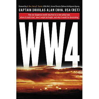 World War 4 by Douglas Alan Cohn - Harry E. Soyster - 9781493018772 B